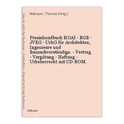 Praxishandbuch HOAI - BGB - JVEG - UrhG für Architekten, Ingenieure und Bausachv