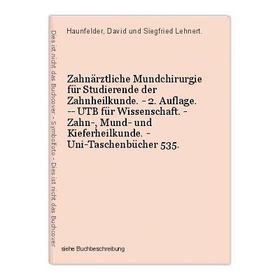 Zahnärztliche Mundchirurgie für Studierende der Zahnheilkunde. - 2. Auflage. --