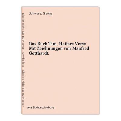 Das Buch Tim. Heitere Verse. Mit Zeichnungen von Manfred Gotthardt. Schwarz, Geo