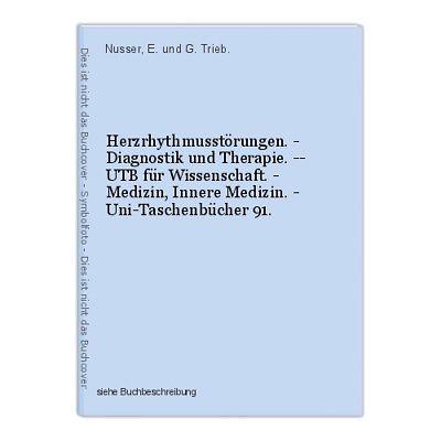 Herzrhythmusstörungen. - Diagnostik und Therapie. -- UTB für Wissenschaft. - Med