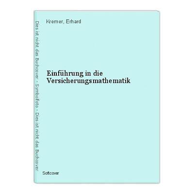 Einführung in die Versicherungsmathematik Kremer, Erhard