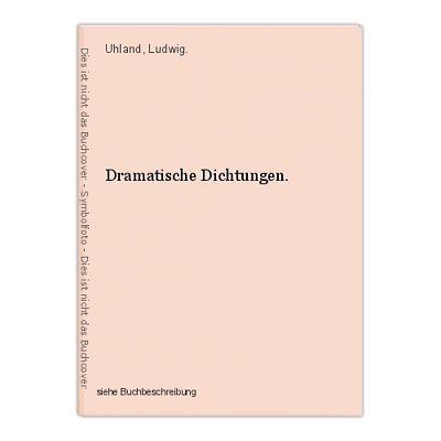 Dramatische Dichtungen. Uhland, Ludwig.