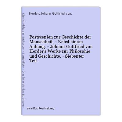 Postscenien zur Geschichte der Menschheit. - Nebst einem Anhang. - Johann Gottfr