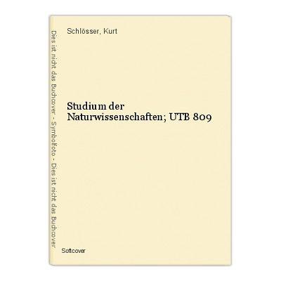 Studium der Naturwissenschaften; UTB 809 Schlösser, Kurt