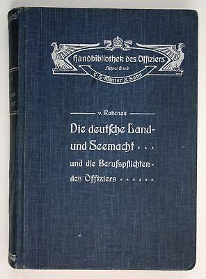 V. Rabenau Die deutsche Land- Seemacht Berufspflichten Offiziers Militaria