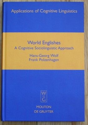 Wolf - World Englishes A Cognitive Sociolinguistic Approach 2009