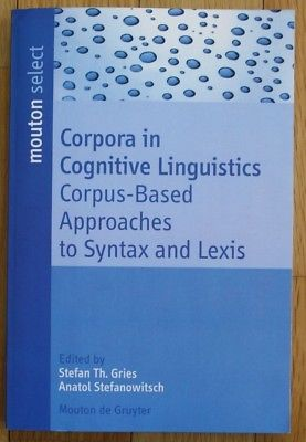 Gries - Corpora in Cognitive Linguistics Corpus-Based Approaches