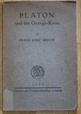 1929 - Platon und der George-Kreis Franz Josef Brecht Stefan George