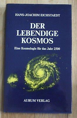 1987 - Hans-Joachim Eichstaedt-Der lebendige Kosmos Kosmologie für das Jahr 2500