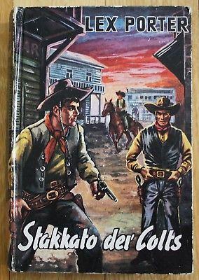 Ca. 1960 - Stakkato der Colts Lex Porter Abenteuer Western Roman