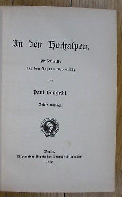 1892 Paul Güßfeldt In den Hochalpen Erlebnisse 1859-1885 Alpen Bergsteigen Alps
