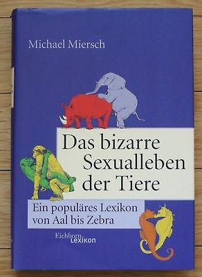 1999 - Michael Miersch - Das bizarre Sexualleben der Tiere