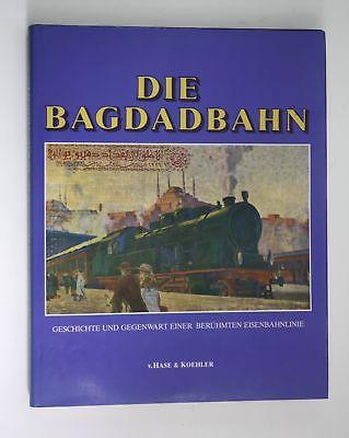 1988 Jürgen Lodemann Die Bagdadbahn Geschichte Gegenwart Eisenbahn Türkei