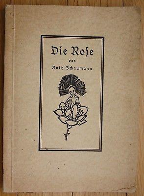 1927 Ruth Schaumann Die Rose Holzschnitte mit Versen