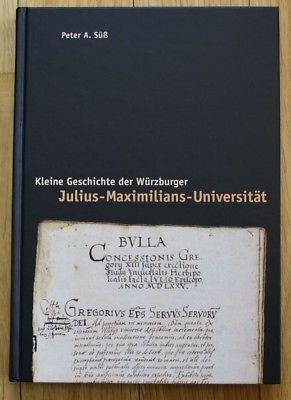 Süß - Kleine Geschichte der Würzburger Julius-Maximilian-Universtität Würzburg