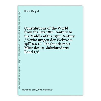 Constitutions of the World from the late 18th Century to the Middle of the 47105