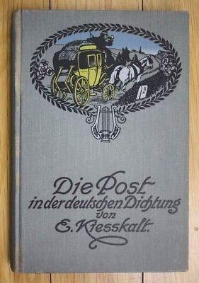 Um 1910 Die Post in der deutschen Dichtung Post Postwesen Kießkalt Kiesskalt. Ki