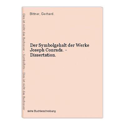 Der Symbolgehalt der Werke Joseph Conrads. - Dissertation. Bittner, Gerhard.