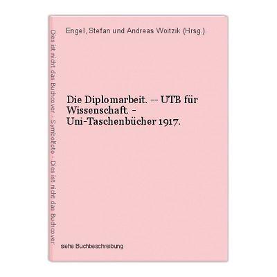 Die Diplomarbeit. -- UTB für Wissenschaft. - Uni-Taschenbücher 1917. Engel, Stef
