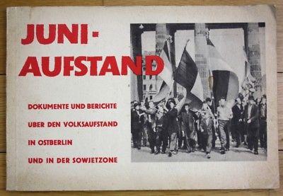 Juni-Aufstand. Dokumente und Berichte über den Volksaufstand in Ostberlin und in