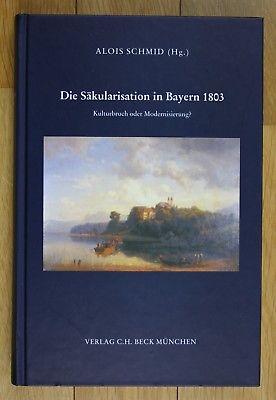 Alois Schmid Die Säkularisation Bayern 1803
