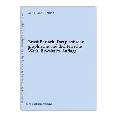 Ernst Barlach. Das plastische, graphische und dichterische Werk. Erweiterte Aufl