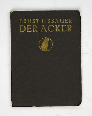 1910 Ernst Lissauer Der Acker. Dichtungen. Gedichte Reime Dichten
