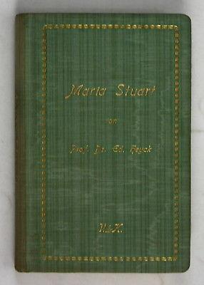 1905 Prof. Dr. Ed. Heyck Maria Stuart - Frauenleben Biographie