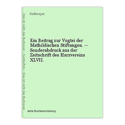 Ein Beitrag zur Vogtei der Mathildischen Stiftungen. -- Sonderabdruck aus der Ze