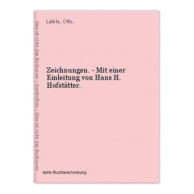 Zeichnungen. - Mit einer Einleitung von Hans H. Hofstätter. Laible, Otto.