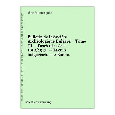 Bulletin de la Société Archéologique Bulgare. - Tome III. - Fascicule 1/2. - 191