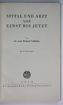 Richard Goldhahn Spital und Arzt von einst bis jetzt Medizin Krankenhaus