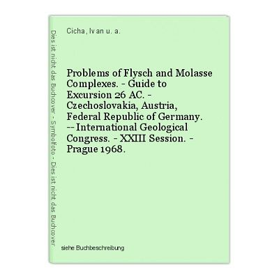 Problems of Flysch and Molasse Complexes. - Guide to Excursion 26 AC. - Czechosl