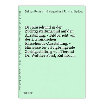Der Rassehund in der Zuchtgestaltung und auf der Ausstellung. - Bildbericht von