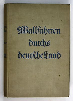 1928 Schreiber Wallfahrten deutsche Land Pilgerfahrt Deutschland Wallfahrt