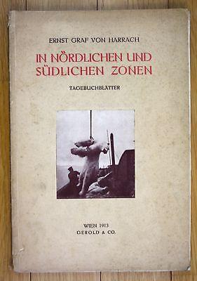 1913 Ernst Graf von Harrach In nördlichen und südlichen Zonen Polar Afrika Jagd