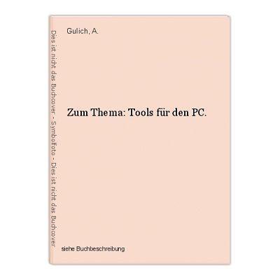 Zum Thema: Tools für den PC. Gulich, A.