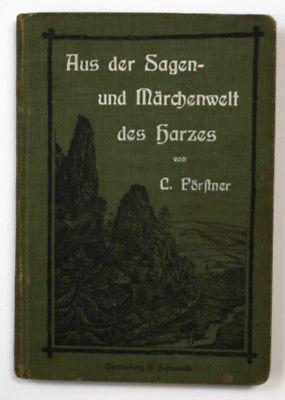 C. Förstner Aus der Sagen- und Märchenwelt des Harzes Harz Sagen Märchen