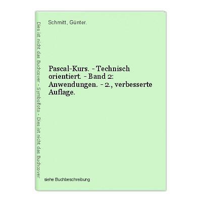Pascal-Kurs. - Technisch orientiert. - Band 2: Anwendungen. - 2., verbesserte Au