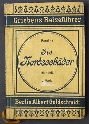 1914 Die Nordsee-Bäder Reiseführer Reise Karten Nordsee Bäder