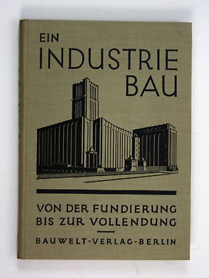 1927 Ein Industriebau. Von der Fundierung bis zur Vollendung Architektur Berlin