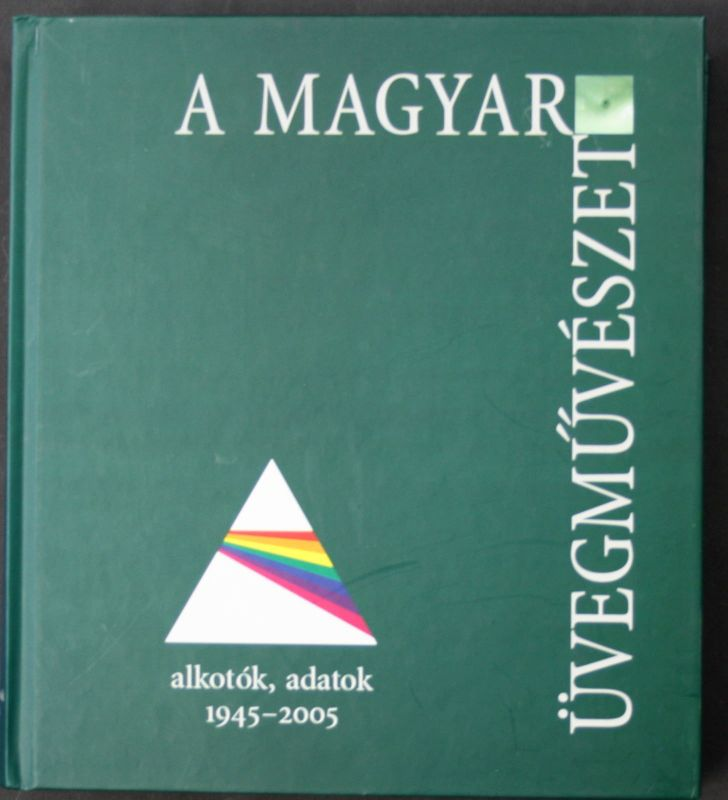 2006 T. Wehner A Magyar Üvegmuveszet Hungarian Glass Art Kunst Glaskunst