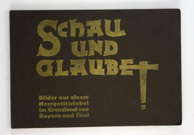 1930 Otto Ballerstedt Aus unserer Bergwelt Schau und Glaube Bayern Tirol Alpen