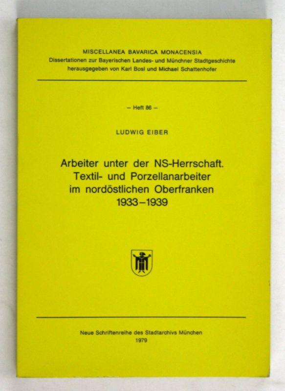 1979 Eiber NS-Herrschaft Textil Porzellanarbeiter 1933-1939 86 Heft Porzellan