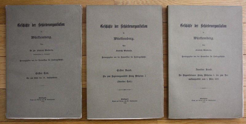 1902 - 1906 Wintterlin Geschichte der Behördenorganisation Württemberg 3 Bände