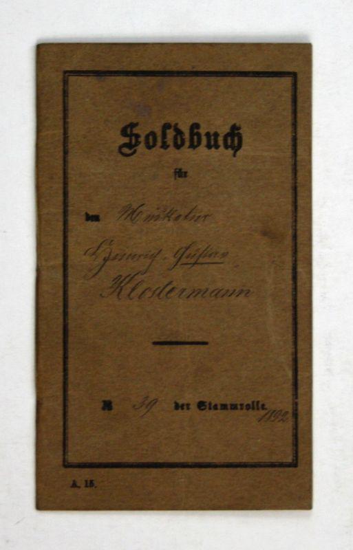 1892 Soldbuch Musketier Heinrich Gustav Klostermann Herford Enger 98 Inf. Reg.