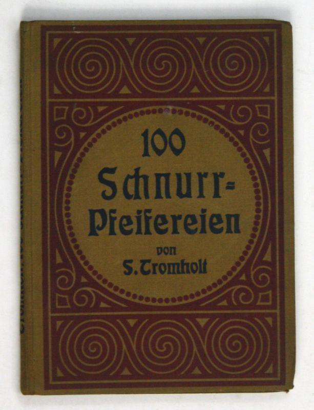 1910 Tromholt 100 Schnurrpfeifereien Vorübung Zaubertricks Experimente zaubern
