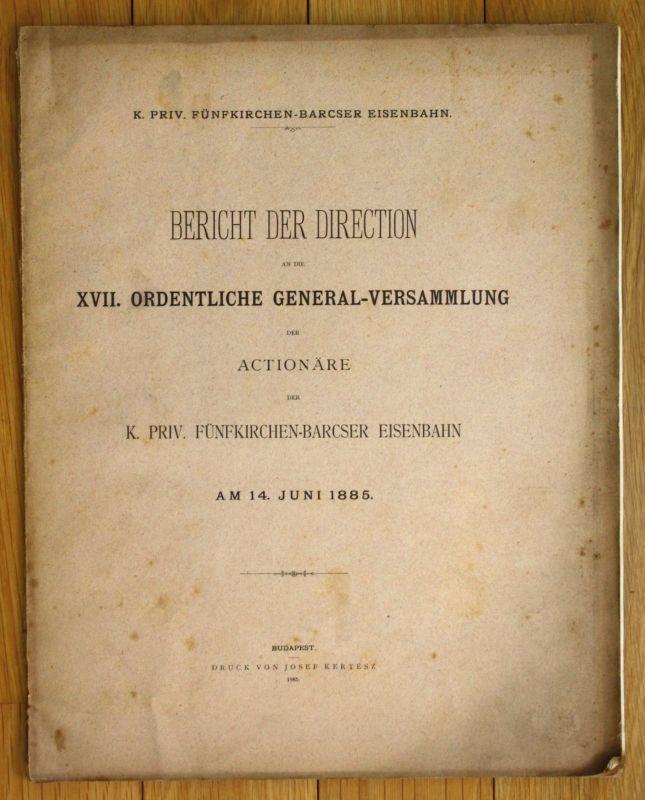 1885 Bericht der Direction Fünfkirchen Barcs Eisenbahn Ungarn
