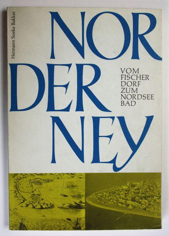 1971 Bakker Norderney Vom Fischerdorf zum Nordseebad Nordseeheilbad