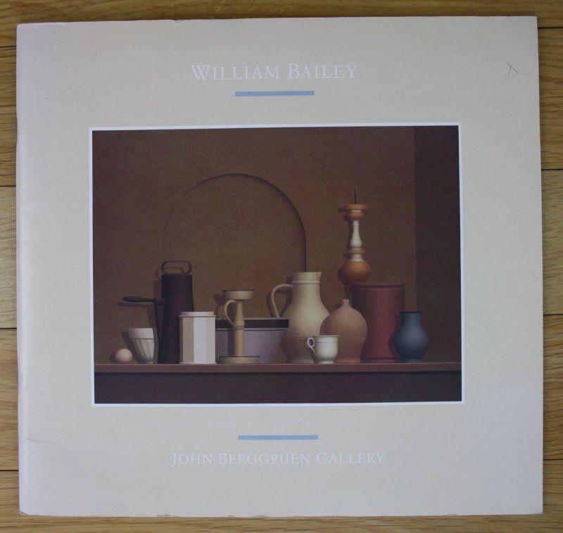 1988 William Bailey Recent Paintings Drawings Katalog catalogue John Berggruen